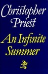 An Infinite Summer by Christopher Priest