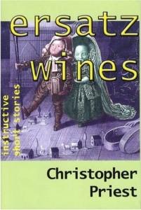 Ersatz Wines by Christopher Priest