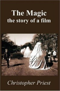 The Magic: the story of a film by Christopher Priest