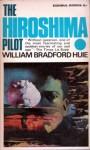 The Hiroshima Pilot by William Bradford Huie